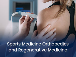 Sports Medicine Orthopedics and Regenerative Medicine